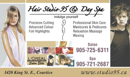 Hair Studio 95 and Day Spa - 1420 Highway 2, Courtice, ON, - Salon: 905-725-6311 , Spa: 905-721-2687 - Click here to visit our website!
