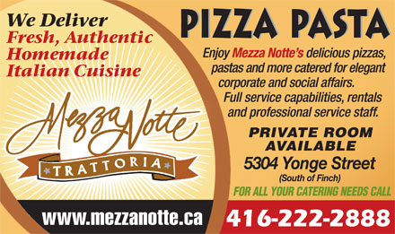 Mezza Notte Trattoria -  5304 Yonge St, North York, ON. - 416-222-2888 - Click here to visit our website!