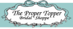 The Proper Topper - 905-765-9485 - 99 Argyle St., Caledonia - The area's most beautiful Bridal Shoppe offering a large selection of Bridal Gowns, Bridesmaids, Moms, and Flowergirl Dresses Southern Ontario's largest selection of Bridal Accessories Displayed in lovely light-filled showrooms. It's no wonder we're the Shoppe Brides refer their friends to!