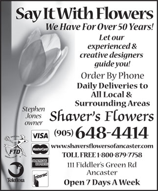 Shaver's Flowers - 111 Fiddler's Green Road, Ancaster, ON - 905-648-4414 - Click here to visit our website!