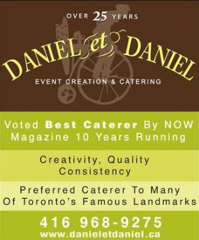 Daniel et Daniel Event Creation and Catering - Creativity! Quality! Consistancy! Prefered Caterer to many of Torontos Famous Landmarks.