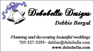 Debobella Designs - Planning,Decorating and Rentals for Beautiful Weddings and other Events! 705-327-3293   -  Click here to visit our website!